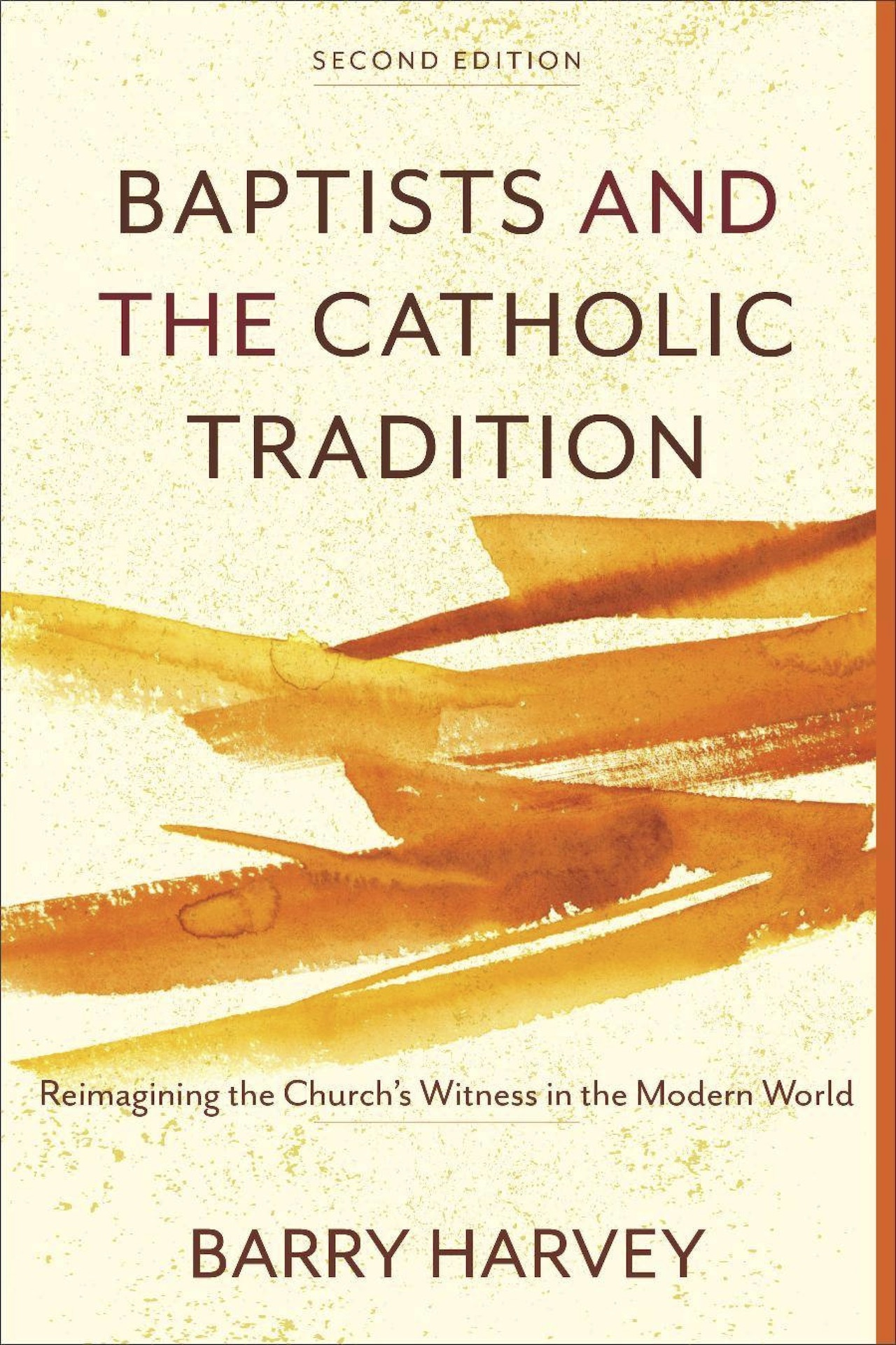New Book: Baptists and the Catholic Tradition, 2nd Edition
