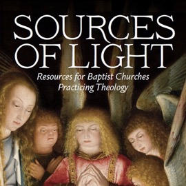 Sources of Light: Resources for Baptist Churches Practicing Theology, book cover