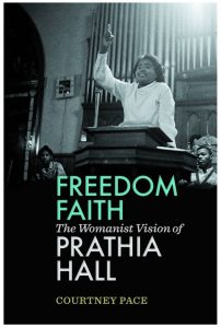 Freedom Faith: The Womanist Vision of Prathia Hall by Courtney Pace